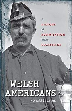 Welsh Americans: A History of Assimilation in the Coalfields 9780807832202