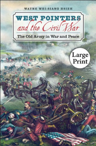 West Pointers and the Civil War: The Old Army in War and Peace, Large Print Ed 9780807866009