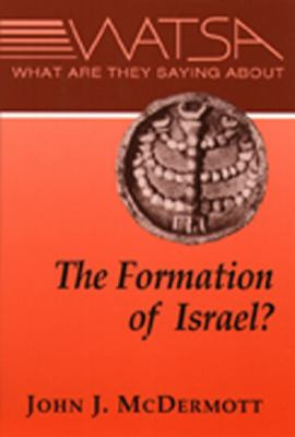 What Are They Saying about the Formation of Ancient Israel 9780809138388
