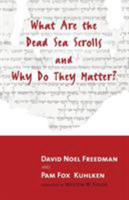 What Are the Dead Sea Scrolls and Why Do They Matter? 9780802844248