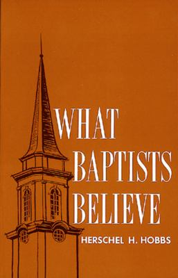 What Baptists Believe 9780805481013