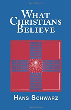 What Christians Believe 9780800619596