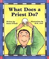 What Does a Priest Do?/What Does a Nun Do?