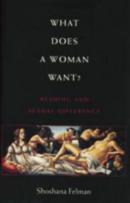 What Does a Woman Want?: Reading and Sexual Difference 9780801846205