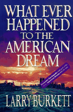 What Ever Happened to the American Dream 9780802471758