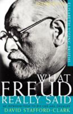 What Freud Really Said: An Introduction to His Life and Thought 9780805210804