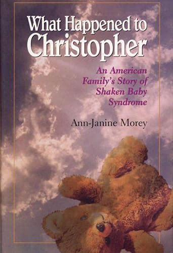 What Happened to Christopher: An American Family's Story of Shaken Baby Syndrome 9780809322152