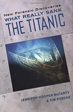 What Really Sank the Titanic: New Forensic Discoveries 9780806528953