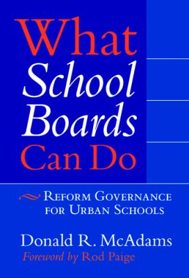 What School Boards Can Do: Reform Governance for Urban Schools 9780807746486
