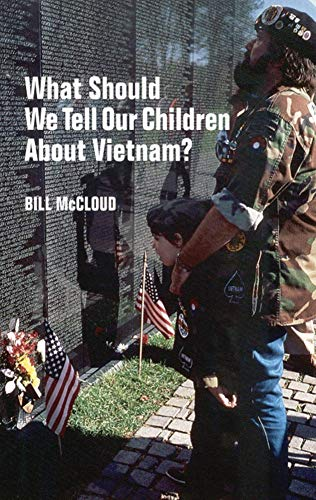 What Should We Tell Our Children about Vietnam? 9780806132402