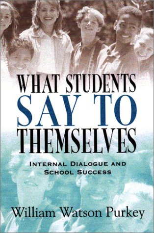 What Students Say to Themselves: Internal Dialogue and School Success 9780803966949