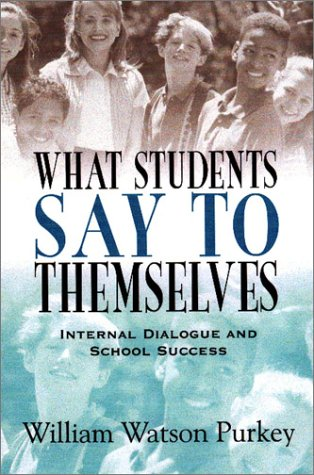 What Students Say to Themselves: Internal Dialogue and School Success 9780803966956