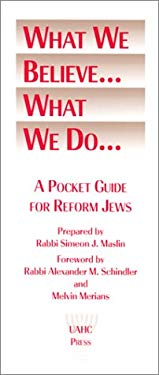 What We Believe...What We Do...: A Pocket Guide for Reform Jews 9780807405314