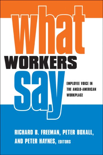 What Workers Say: Employee Voice in the Anglo-American Workplace 9780801472817