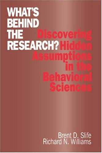 What's Behind the Research?: Discovering Hidden Assumptions in the Behavioral Sciences 9780803958630