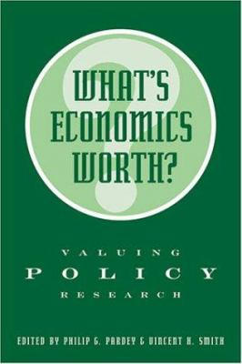 What's Economics Worth?: Valuing Policy Research 9780801879418