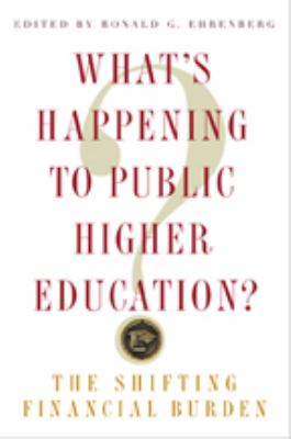 What's Happening to Public Higher Education?: The Shifting Financial Burden 9780801887130