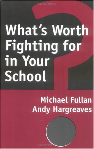 What's Worth Fighting for in Your School? 9780807735541