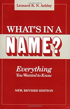 What's in a Name? Everything You Wanted to Know. New, Revised Edition 9780806312613
