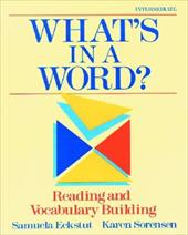 What's in a Word?: Reading and Vocabulary Building