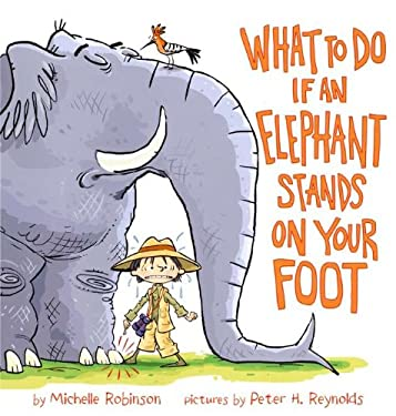 What to Do If an Elephant Stands on Your Foot 9780803733985