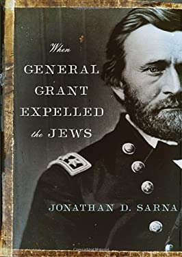 When General Grant Expelled the Jews 9780805242799