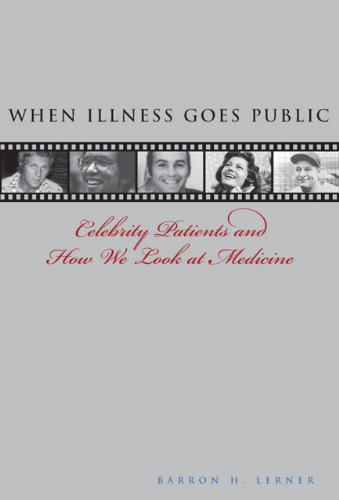 When Illness Goes Public: Celebrity Patients and How We Look at Medicine 9780801892271
