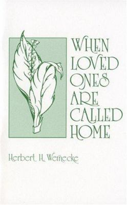 When Loved Ones Are Called Home 9780801095139