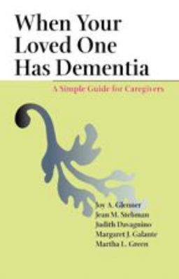 When Your Loved One Has Dementia: A Simple Guide for Caregivers 9780801881145