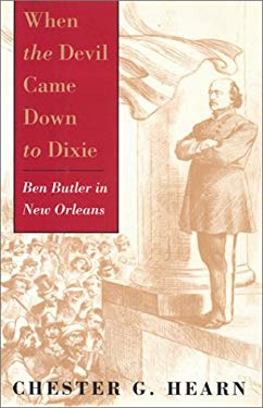 When the Devil Came Down to Dixie: Ben Butler in New Orleans 9780807121801
