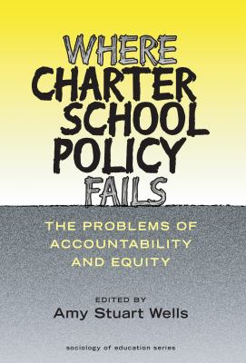 Where Charter School Policy Fails 9780807742495