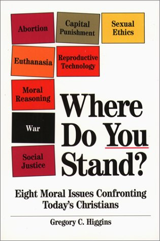 Where Do You Stand?: Eight Moral Issues Confronting Today's Christians 9780809136087