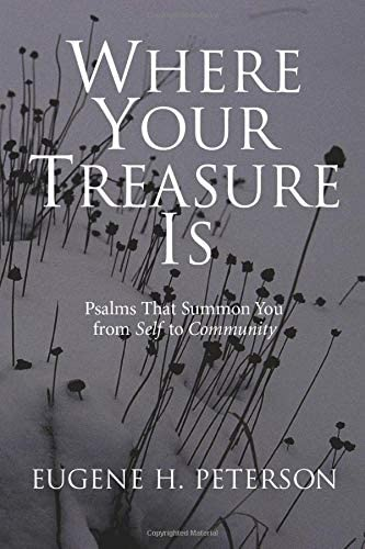 Where Your Treasure is: Psalms That Summon You from Self to Community 9780802801159