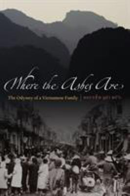 Where the Ashes Are: The Odyssey of a Vietnamese Family 9780803226982