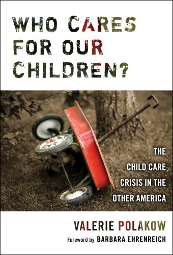 Who Cares for Our Children?: The Child Care Crisis in the Other America 9780807747742