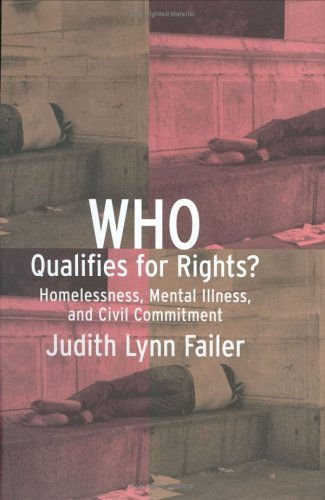 Who Qualifies for Rights?: Homelessness, Mental Illness, and Civil Commitment 9780801439995