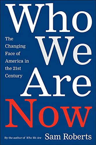 Who We Are Now: The Changing Face of America in the 21st Century 9780805070804