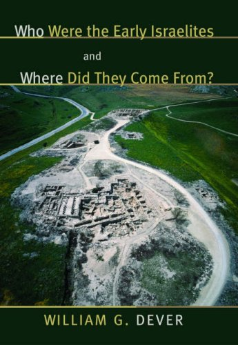 Who Were the Early Israelites and Where Did They Come From? 9780802844163