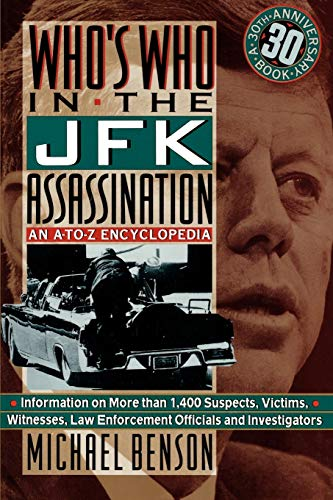 Who's Who in the JFK Assassination: An A-To-Z Encyclopedia 9780806514444