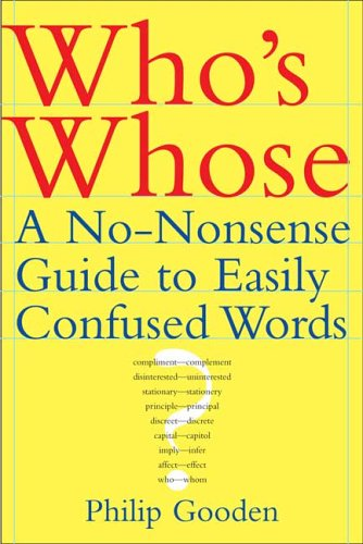 Who's Whose?: A No-Nonsense Guide to Easily Confused Words 9780802714640