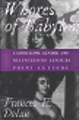 Whores of Babylon: Catholicism, Gender, and Seventeenth-Century Print Culture 9780801436291