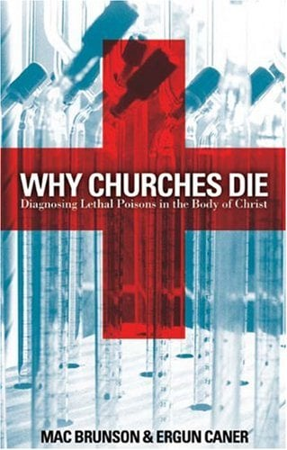 Why Churches Die: Diagnosing Lethal Poisons in the Body of Christ 9780805431810