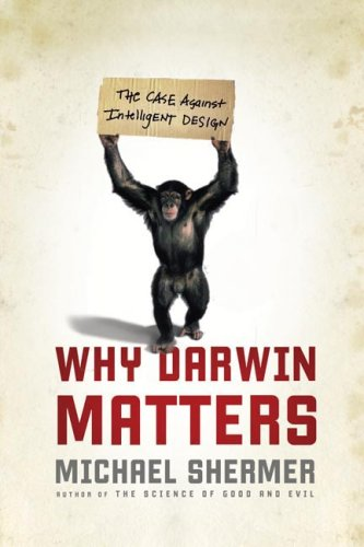 Why Darwin Matters: The Case Against Intelligent Design 9780805081213