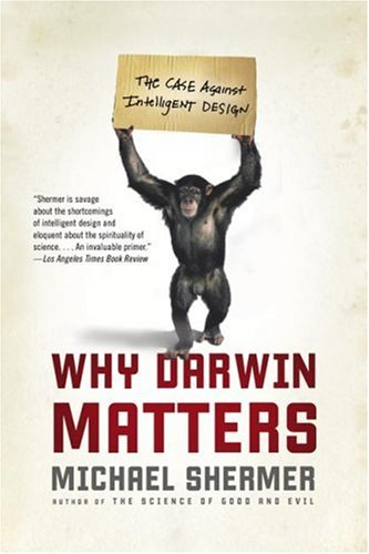Why Darwin Matters: The Case Against Intelligent Design 9780805083064