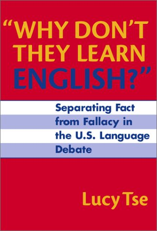 Why Don't They Learn English?: Separating Fact from Fallacy in the U.S. Language Debate 9780807740965