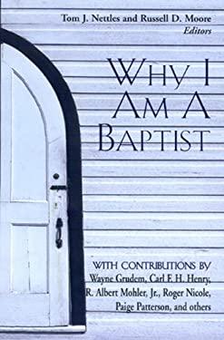 Why I Am a Baptist 9780805424263