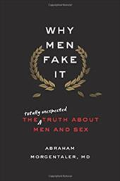 Why Men Fake It: The Truth about Men and Sex 19170891