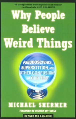 Why People Believe Weird Things: Pseudoscience, Superstition, and Other Confusions of Our Time 9780805070897