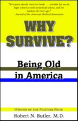 Why Survive?: Being Old in America 9780801874253