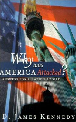 Why Was America Attacked?: Answers for a Nation at War 9780805425789